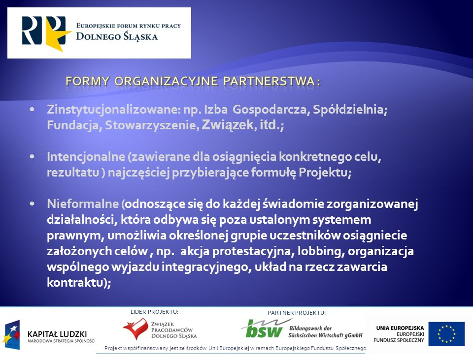 Formy ORGANIZACYJNE Partnerstwa :
