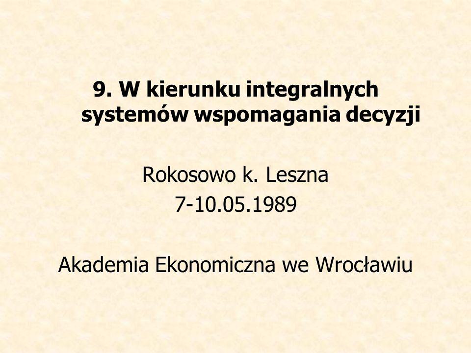 9. W kierunku integralnych systemów wspomagania decyzji