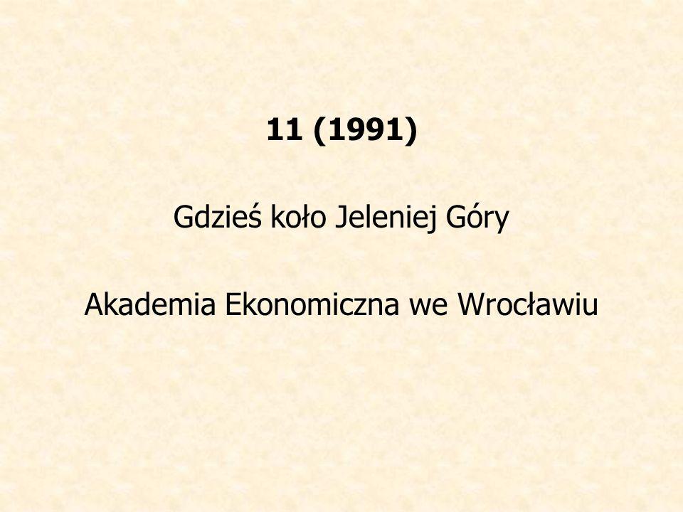 Gdzieś koło Jeleniej Góry Akademia Ekonomiczna we Wrocławiu