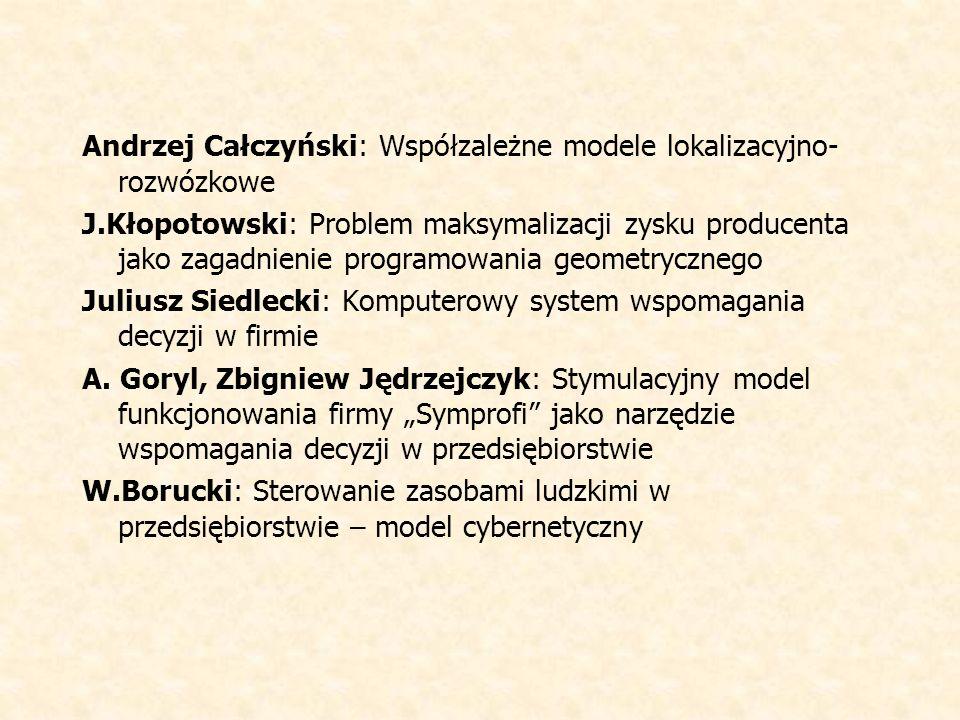 Andrzej Całczyński: Współzależne modele lokalizacyjno-rozwózkowe J