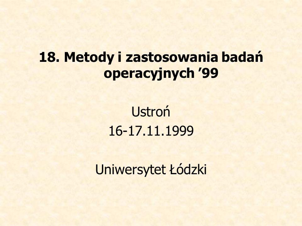 18. Metody i zastosowania badań operacyjnych '99