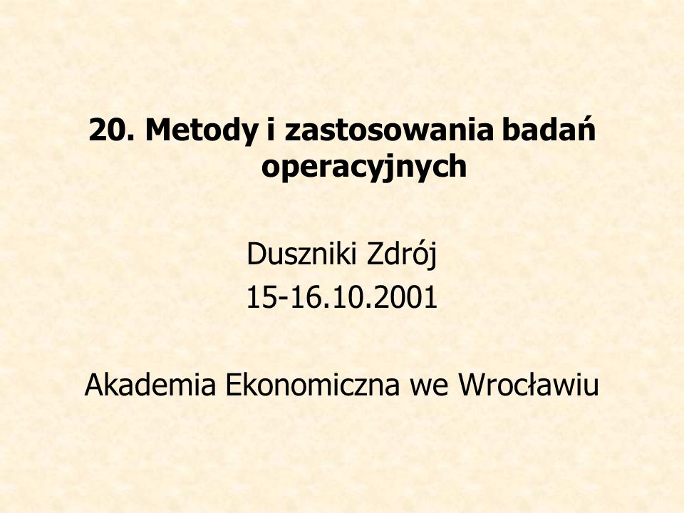20. Metody i zastosowania badań operacyjnych