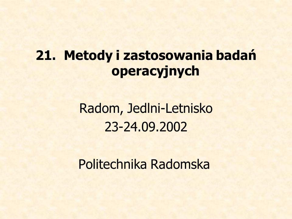 21. Metody i zastosowania badań operacyjnych