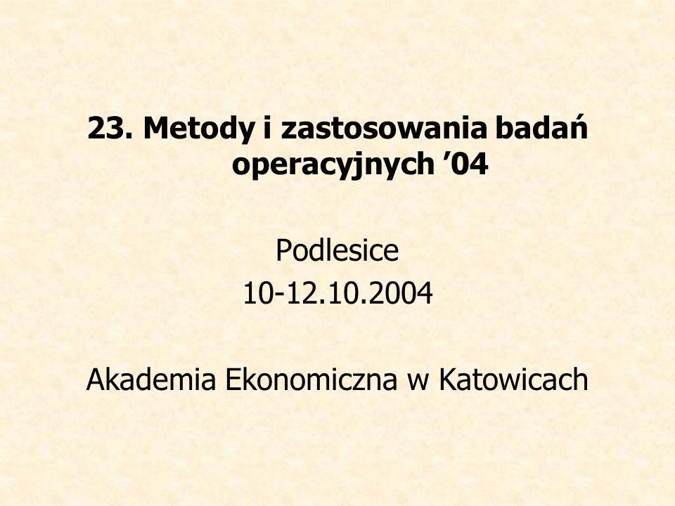 23. Metody i zastosowania badań operacyjnych '04