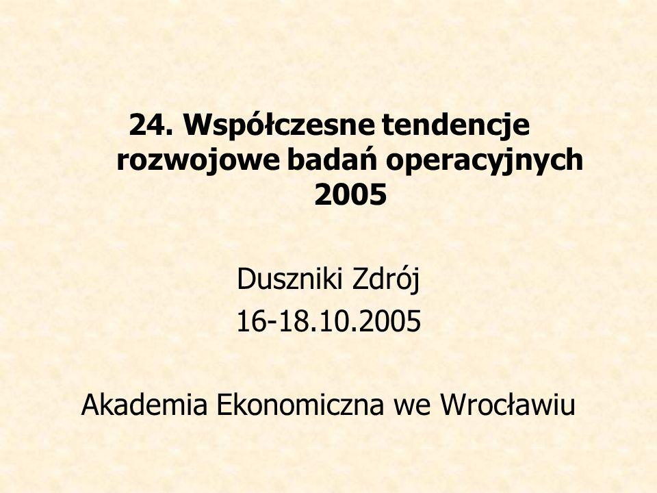 24. Współczesne tendencje rozwojowe badań operacyjnych 2005