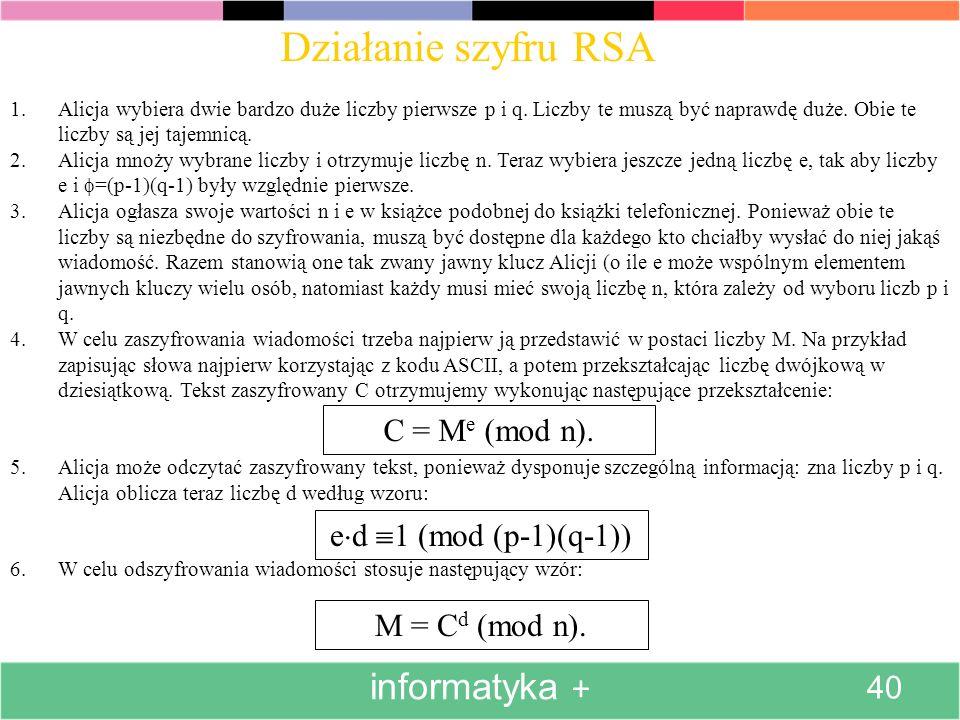 Działanie szyfru RSA informatyka + C = Me (mod n).