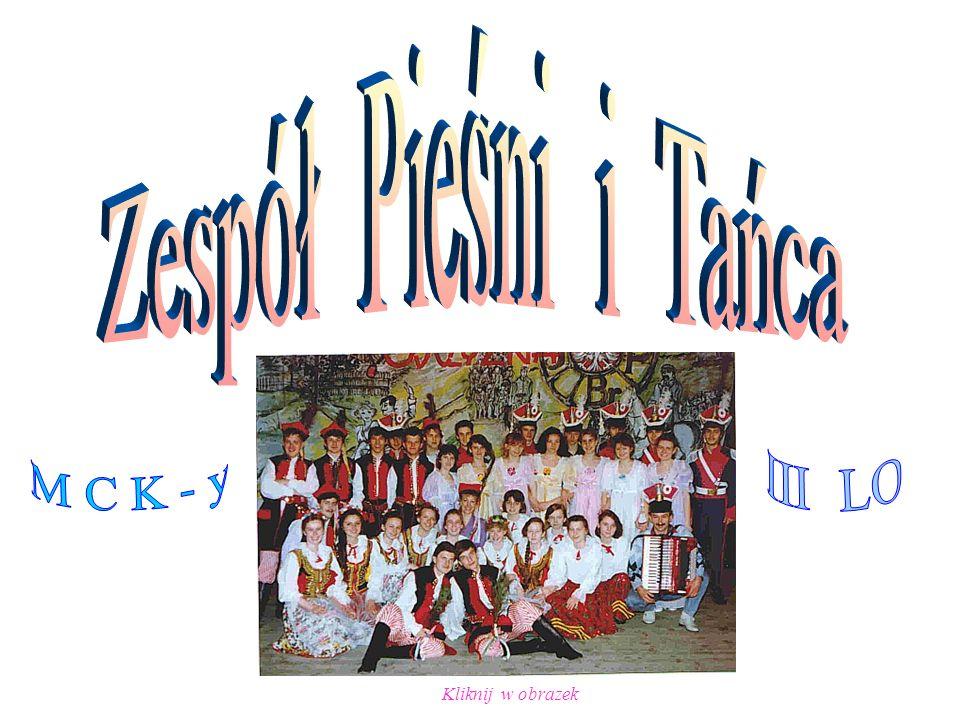 Zespół Pieśni i Tańca III LO M C K - y Kliknij w obrazek
