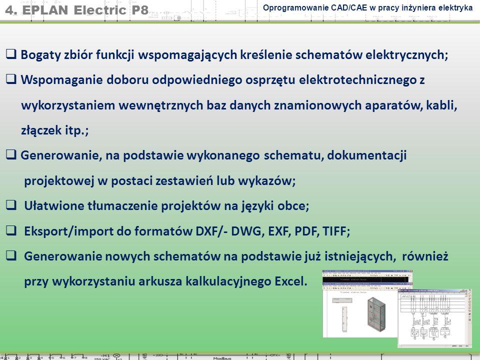 Bogaty zbiór funkcji wspomagających kreślenie schematów elektrycznych;