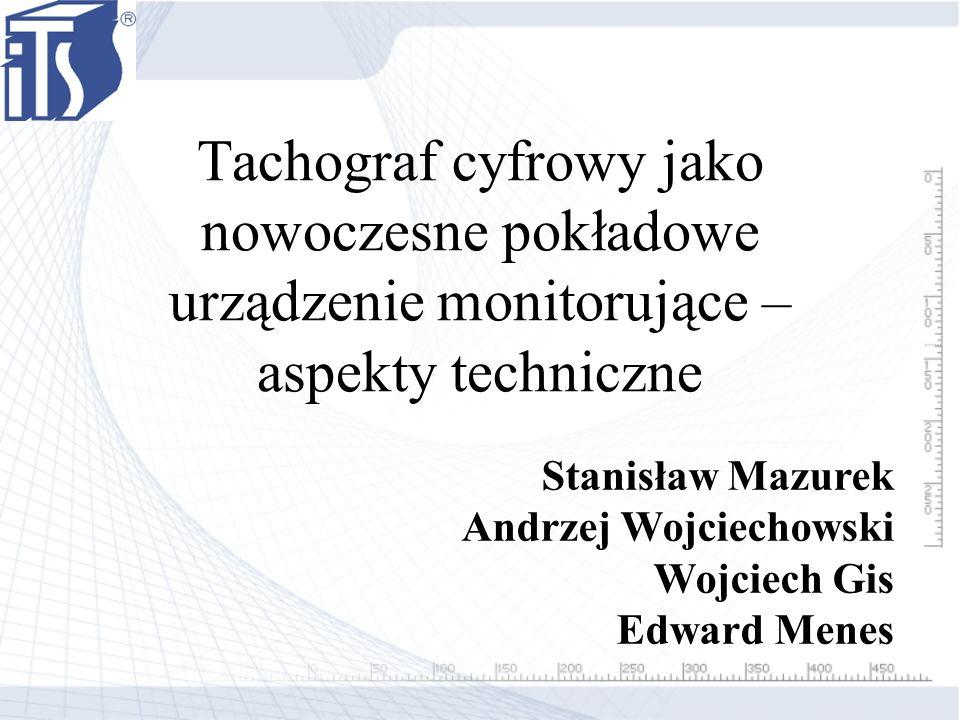 Tachograf cyfrowy jako nowoczesne pokładowe urządzenie monitorujące – aspekty techniczne