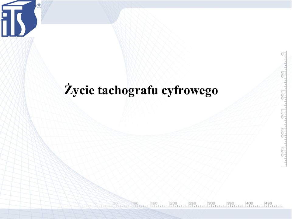 Życie tachografu cyfrowego