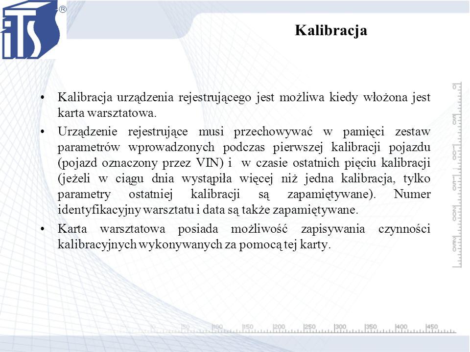 Kalibracja Kalibracja urządzenia rejestrującego jest możliwa kiedy włożona jest karta warsztatowa.