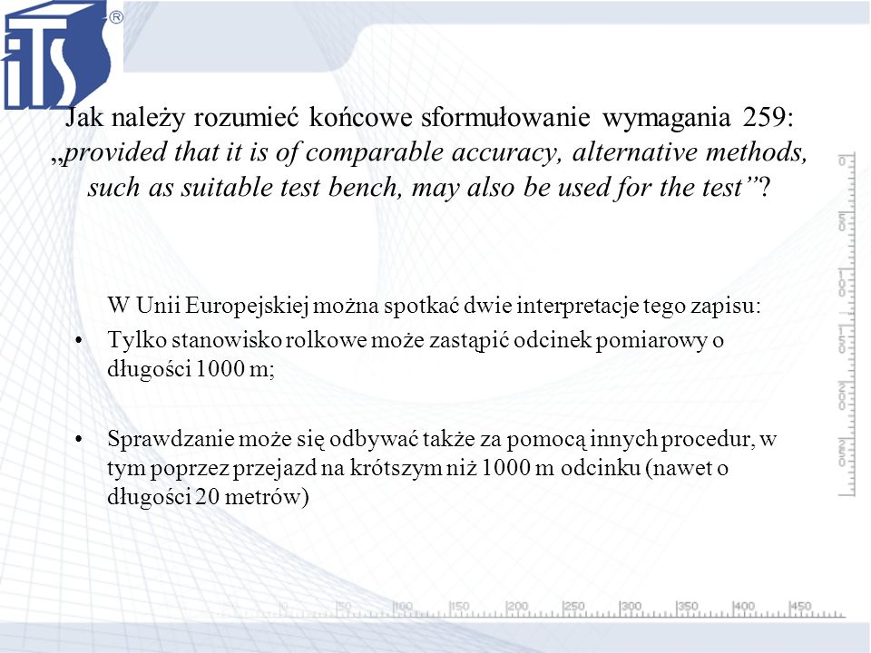 "Jak należy rozumieć końcowe sformułowanie wymagania 259: ""provided that it is of comparable accuracy, alternative methods, such as suitable test bench, may also be used for the test"