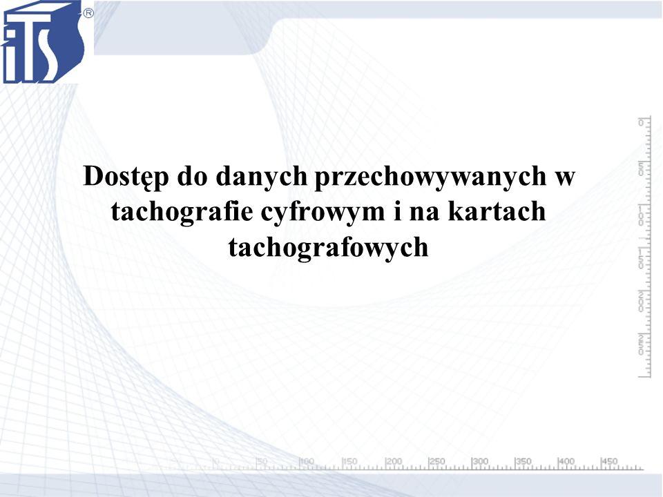 Dostęp do danych przechowywanych w tachografie cyfrowym i na kartach tachografowych