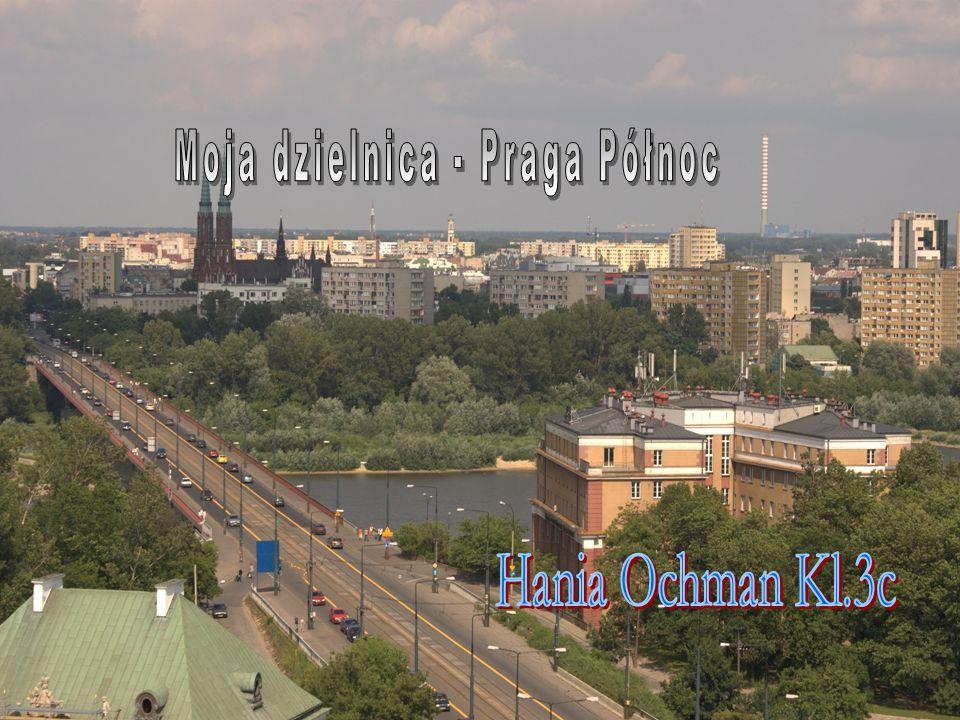 Moja dzielnica - Praga Północ