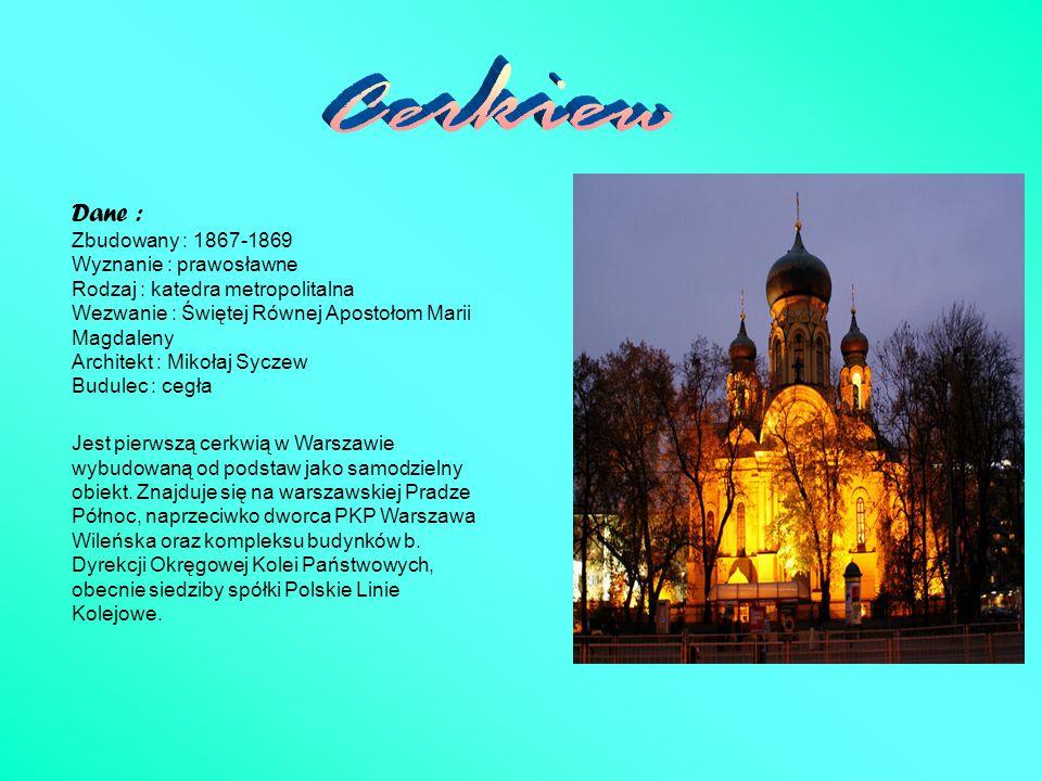 Cerkiew Dane : Zbudowany : 1867-1869 Wyznanie : prawosławne