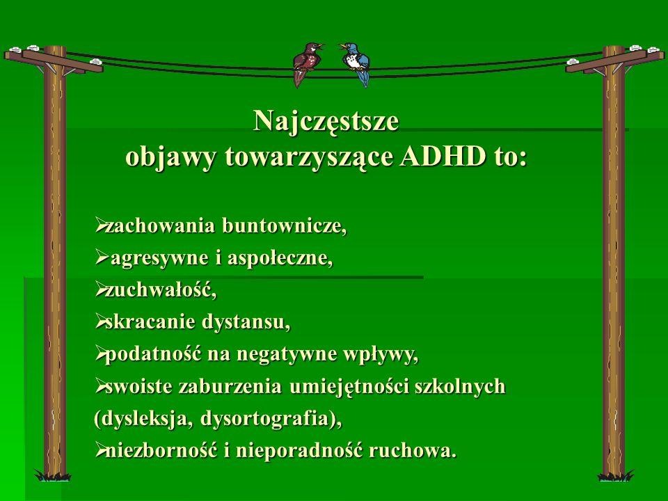 objawy towarzyszące ADHD to: