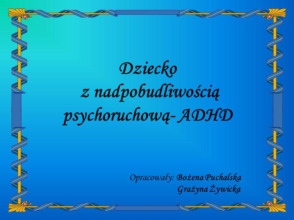 Dziecko z nadpobudliwością psychoruchową- ADHD