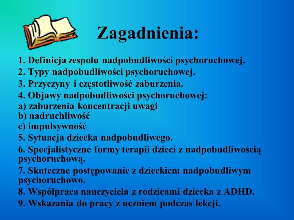 Zagadnienia: 1. Definicja zespołu nadpobudliwości psychoruchowej.