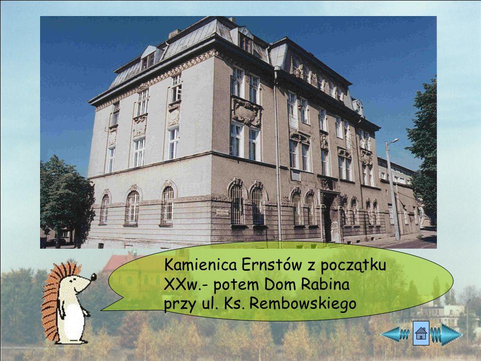 Kamienica Ernstów z początku XXw.- potem Dom Rabina