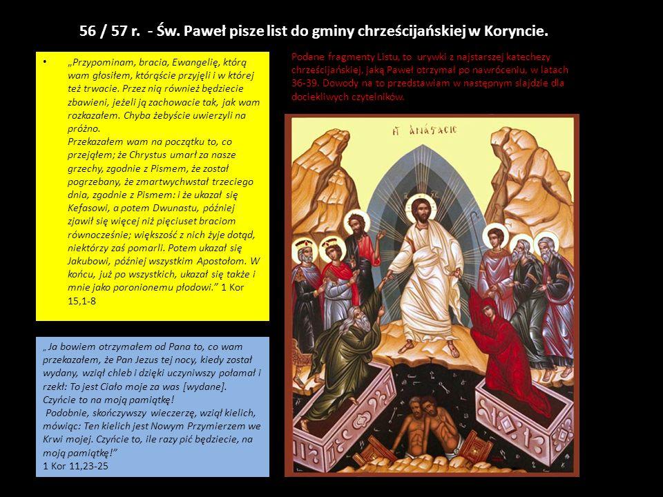 56 / 57 r. - Św. Paweł pisze list do gminy chrześcijańskiej w Koryncie.