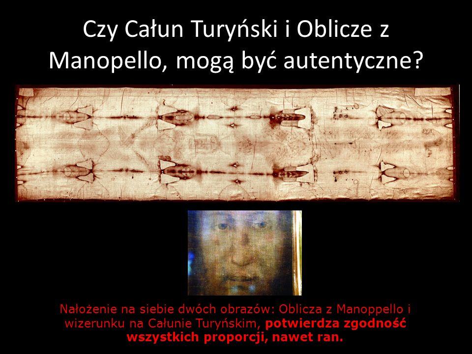 Czy Całun Turyński i Oblicze z Manopello, mogą być autentyczne