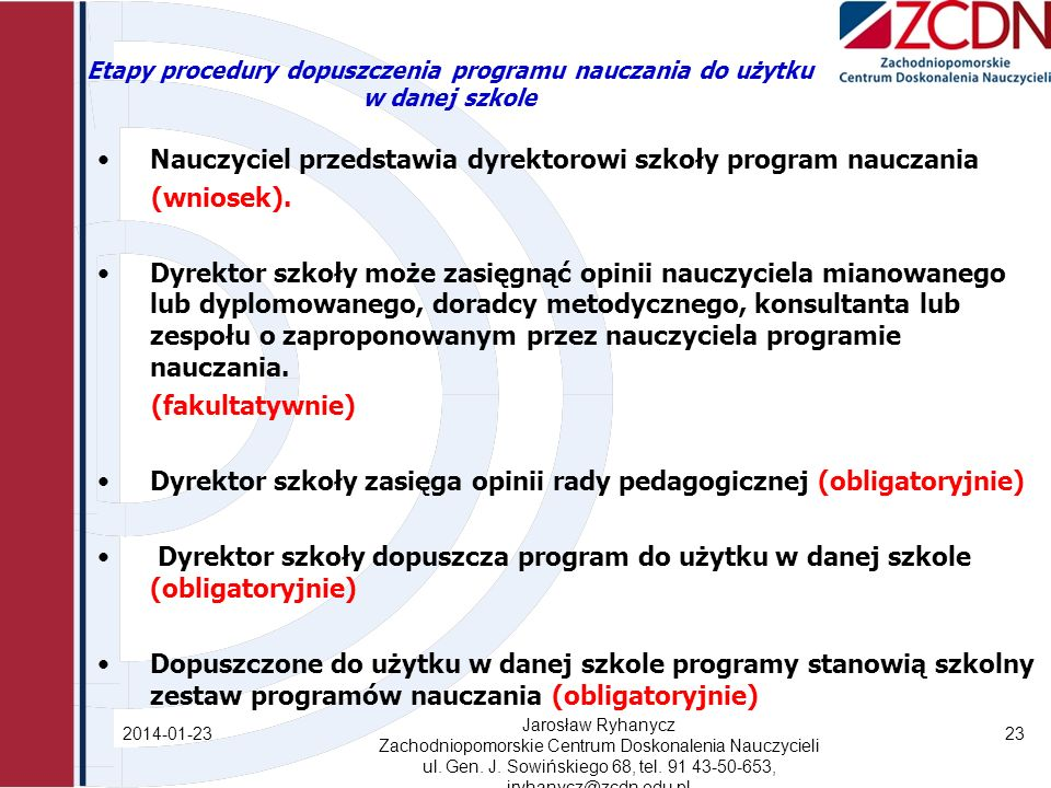 Nauczyciel przedstawia dyrektorowi szkoły program nauczania (wniosek).