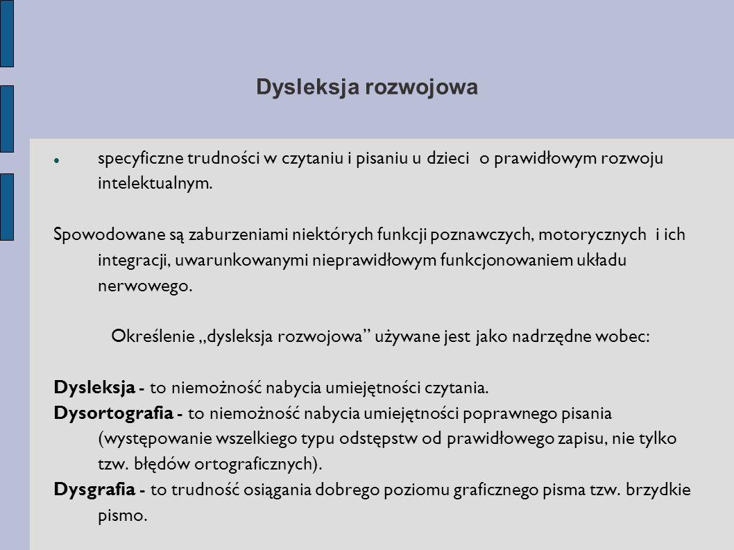 """Określenie """"dysleksja rozwojowa używane jest jako nadrzędne wobec:"""