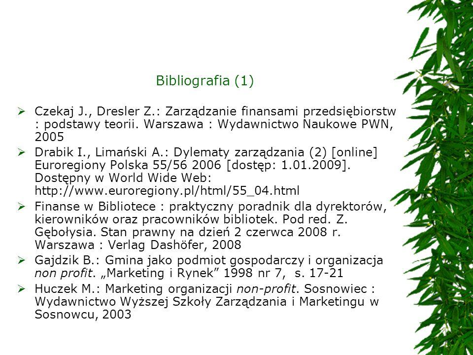 Bibliografia (1) Czekaj J., Dresler Z.: Zarządzanie finansami przedsiębiorstw : podstawy teorii. Warszawa : Wydawnictwo Naukowe PWN, 2005.