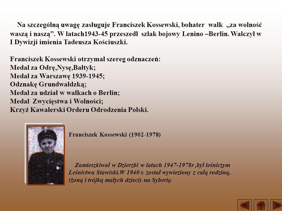"""Na szczególną uwagę zasługuje Franciszek Kossewski, bohater walk """"za wolność"""