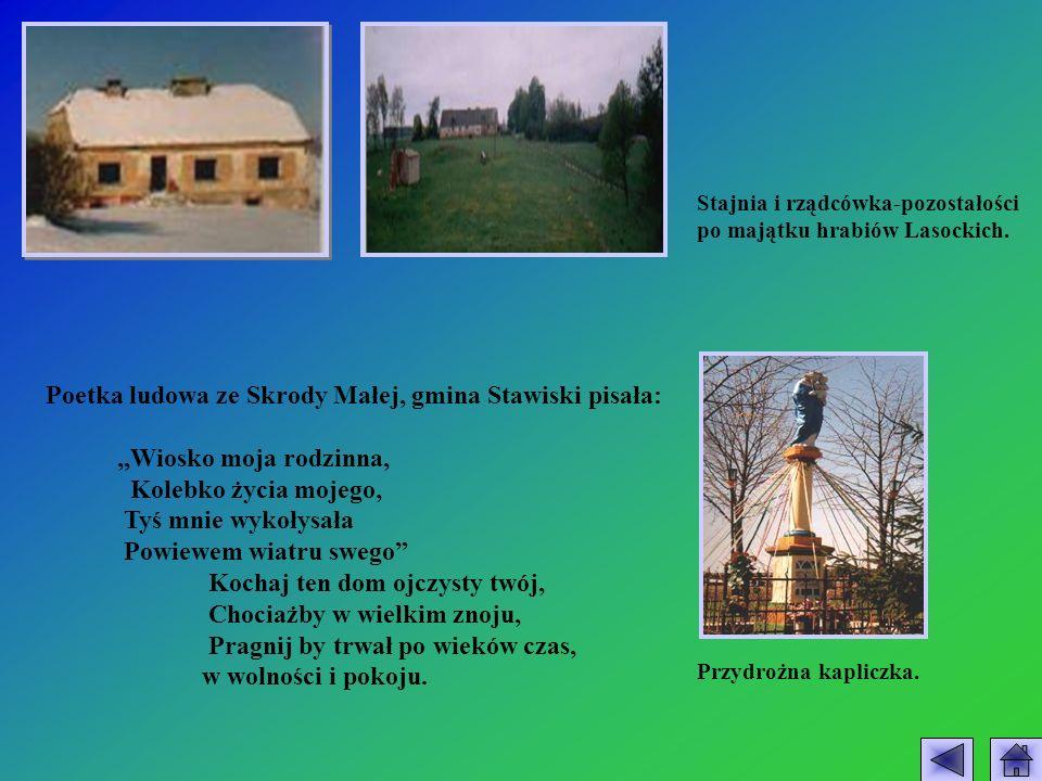 Poetka ludowa ze Skrody Małej, gmina Stawiski pisała: