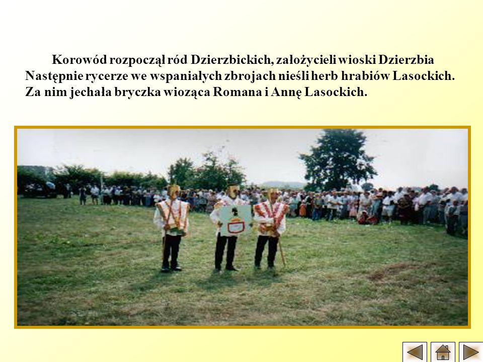 Korowód rozpoczął ród Dzierzbickich, założycieli wioski Dzierzbia