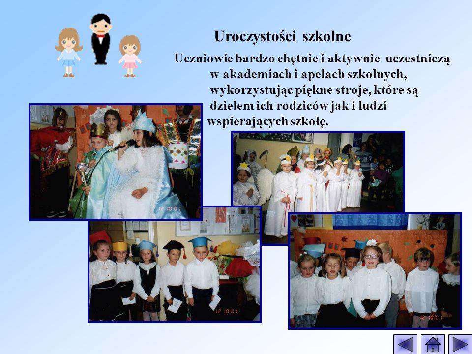 Uroczystości szkolne Uczniowie bardzo chętnie i aktywnie uczestniczą