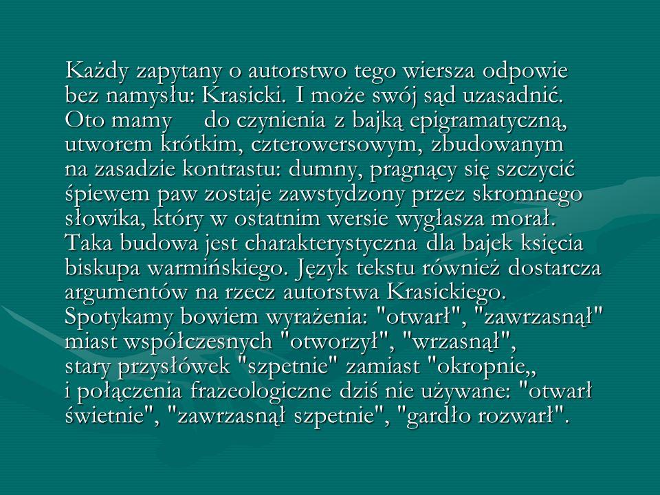 Każdy zapytany o autorstwo tego wiersza odpowie bez namysłu: Krasicki