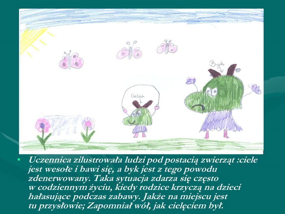 Uczennica zilustrowała ludzi pod postacią zwierząt :ciele jest wesołe i bawi się, a byk jest z tego powodu zdenerwowany.