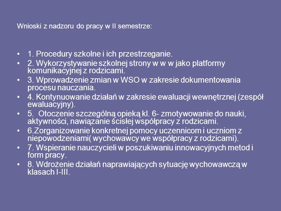 Wnioski z nadzoru do pracy w II semestrze: