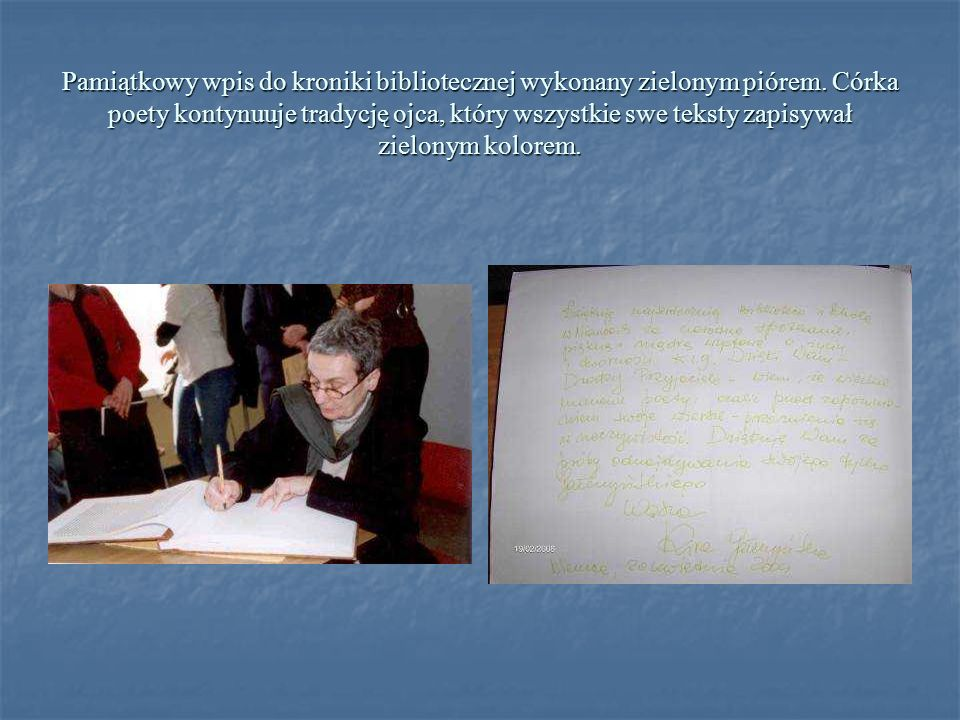Pamiątkowy wpis do kroniki bibliotecznej wykonany zielonym piórem