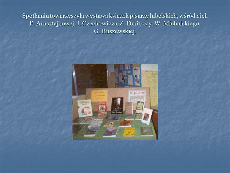 Spotkaniu towarzyszyła wystawa książek pisarzy lubelskich, wśród nich F.