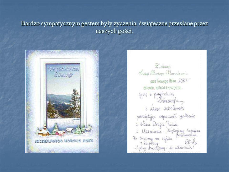 Bardzo sympatycznym gestem były życzenia świąteczne przesłane przez naszych gości.
