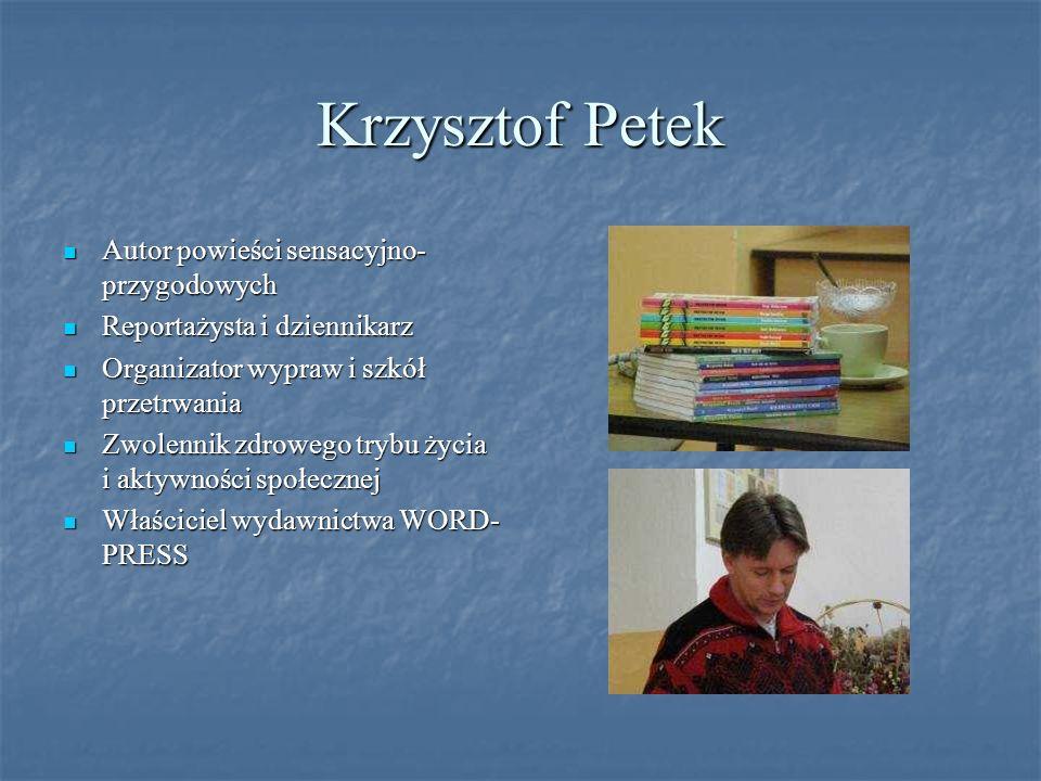 Krzysztof Petek Autor powieści sensacyjno-przygodowych