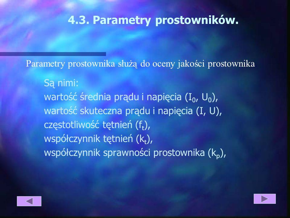 4.3. Parametry prostowników.