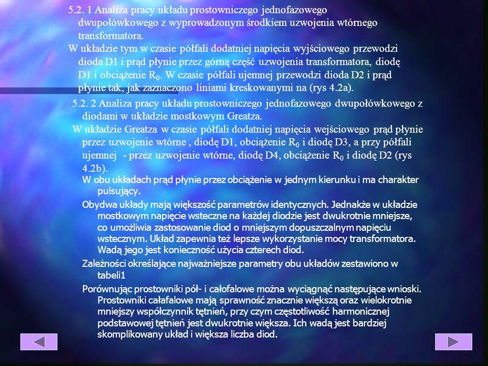 5.2. 1 Analiza pracy układu prostowniczego jednofazowego dwupołówkowego z wyprowadzonym środkiem uzwojenia wtórnego transformatora.