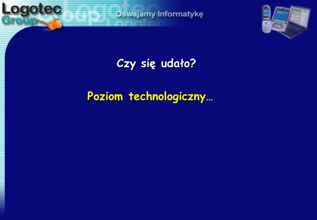 Poziom technologiczny…