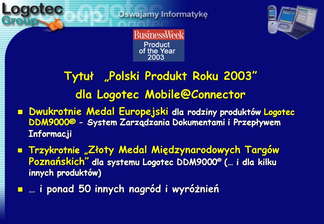 "Tytuł ""Polski Produkt Roku 2003 dla Logotec Mobile@Connector"