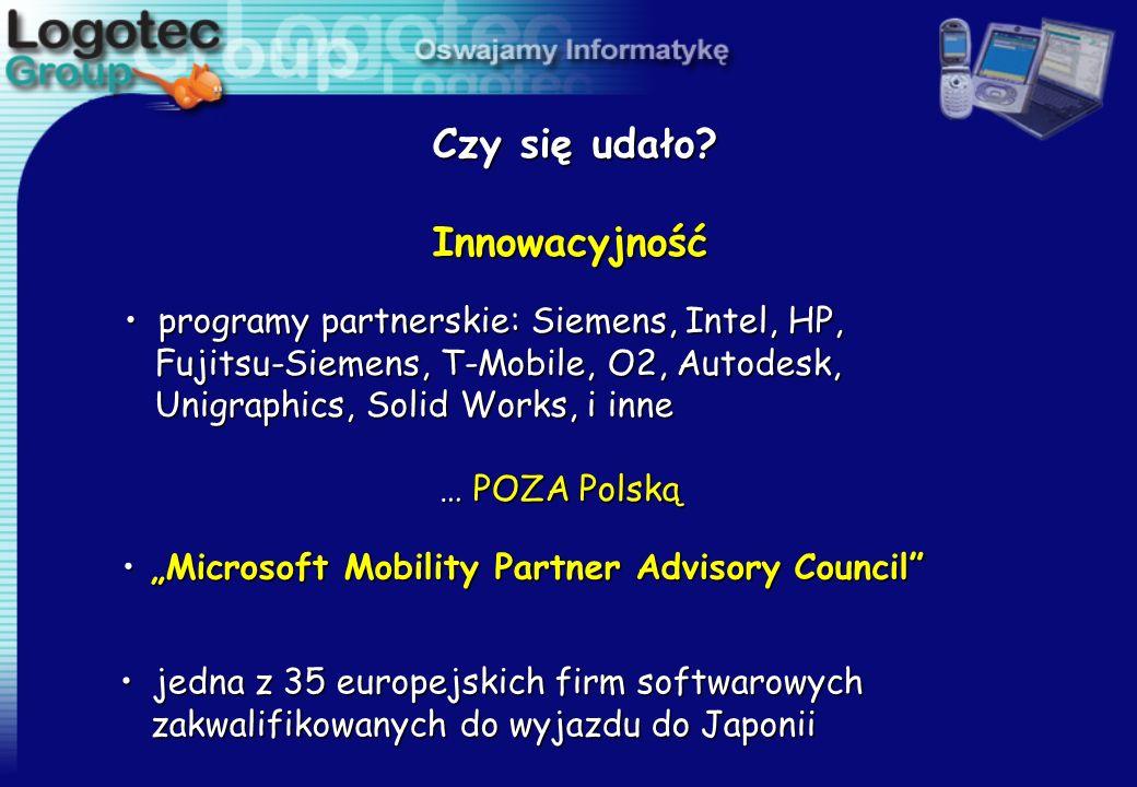 Innowacyjność Czy się udało programy partnerskie: Siemens, Intel, HP,