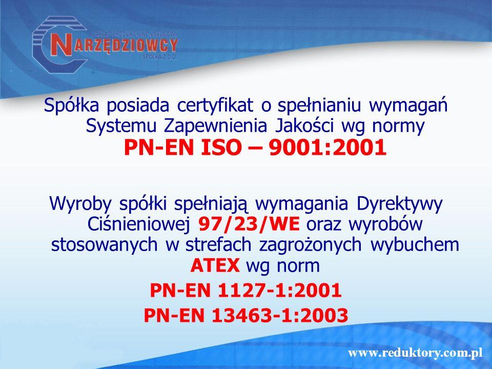 Spółka posiada certyfikat o spełnianiu wymagań Systemu Zapewnienia Jakości wg normy PN-EN ISO – 9001:2001