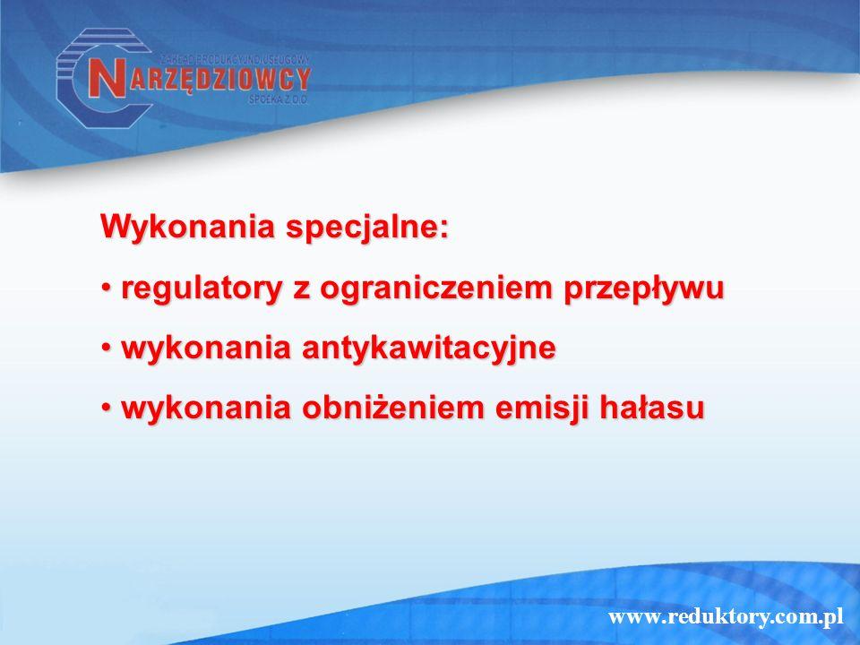 Wykonania specjalne: regulatory z ograniczeniem przepływu.