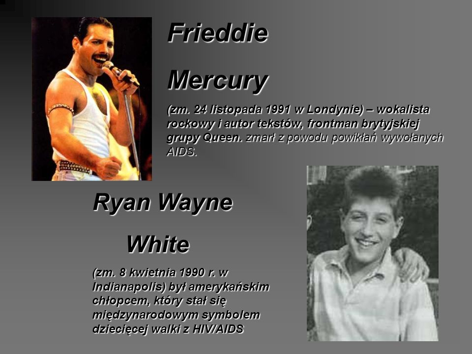 Frieddie Mercury Ryan Wayne White