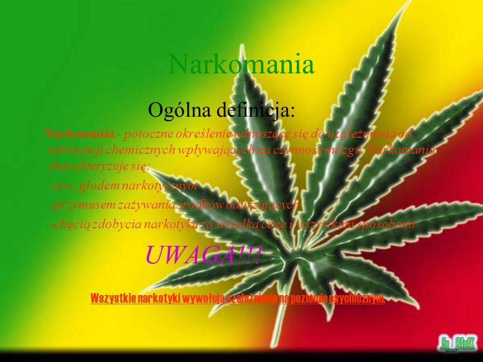 Narkomania UWAGA!!! Ogólna definicja: