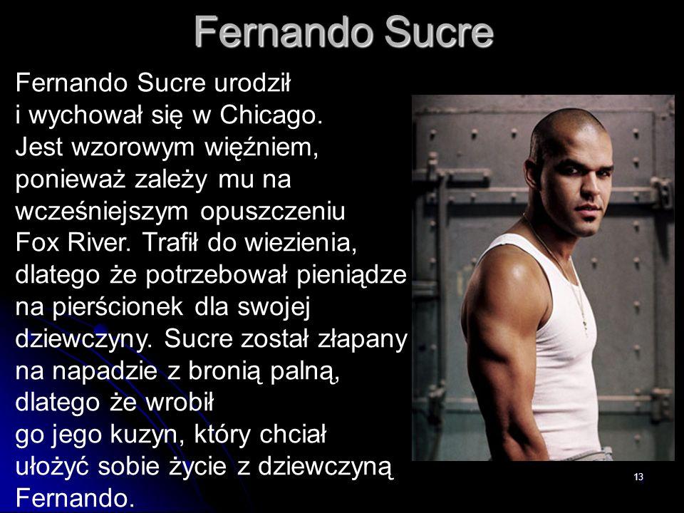 Fernando Sucre Fernando Sucre urodził i wychował się w Chicago.