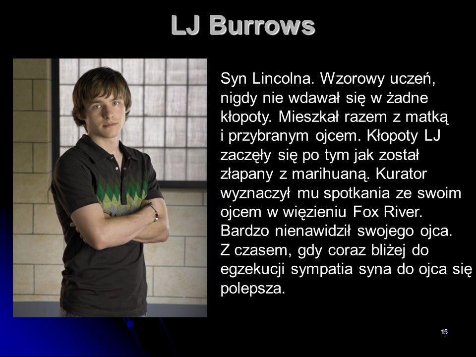 LJ Burrows Syn Lincolna. Wzorowy uczeń,